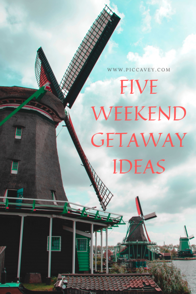 5 PERFECT WEEKEND GETAWAY IDEAS