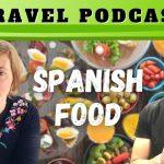 Spain Podcast: Life in Granada + Spanish Food Culture